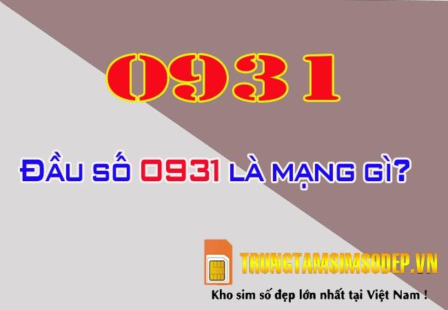Đầu số 0931 là mạng gì