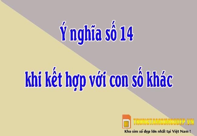 ý nghĩa số 14 khi kết hợp với con số khác