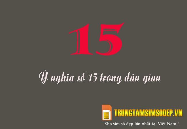 ý nghĩa số 15 theo quan niệm dân gian