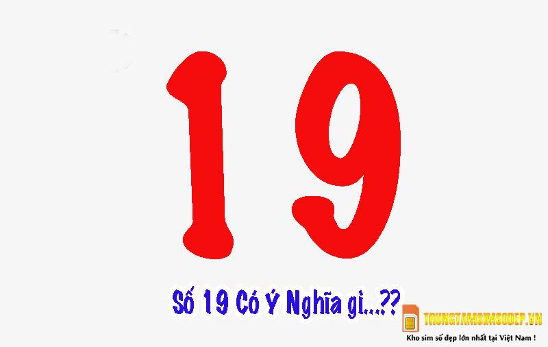 Khám phá ý nghĩa số 19