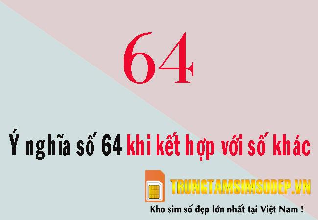 ý nghĩa số 64 khi kết hợp với số khác